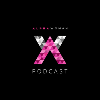 2020-06-10 Alpha Woman Podcast