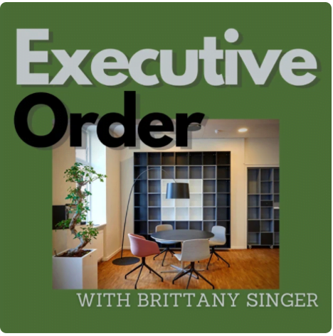 Executive Order Podcast